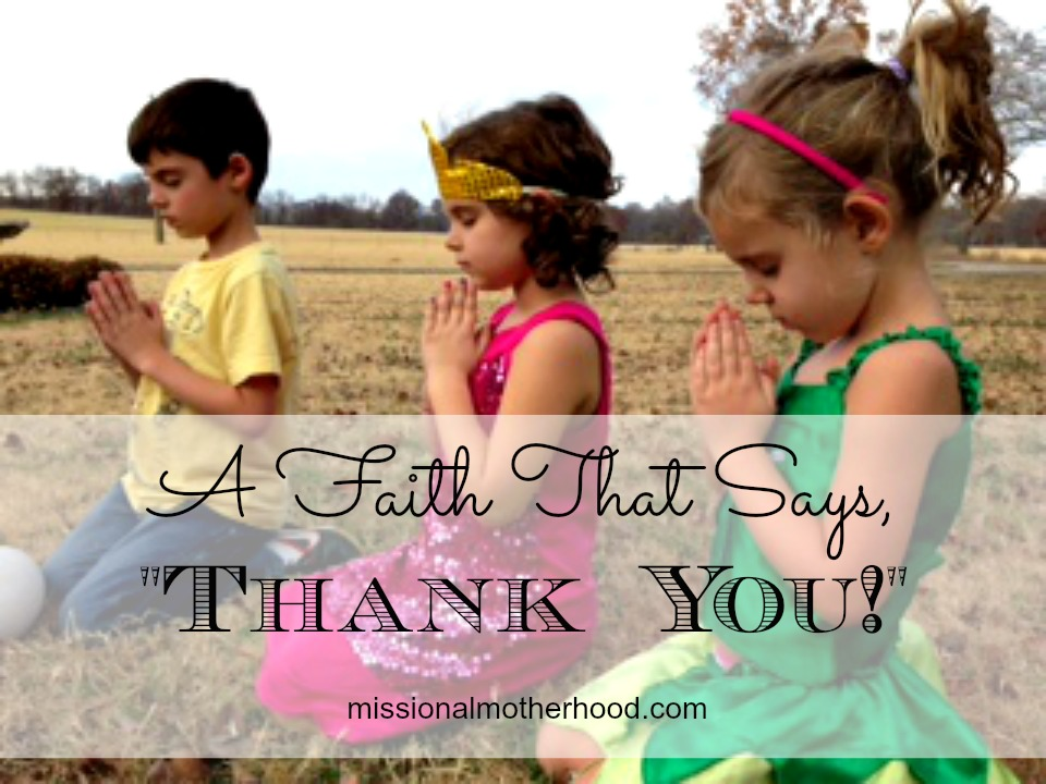 A Faith That Says Thank You