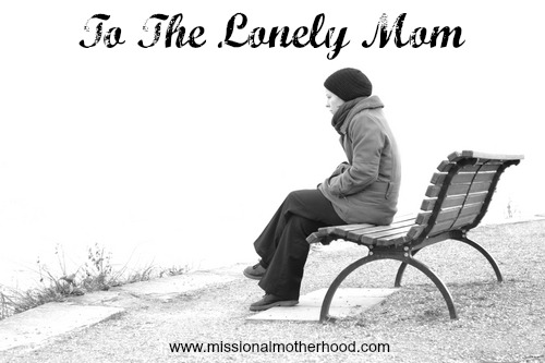 To the lonely mom
