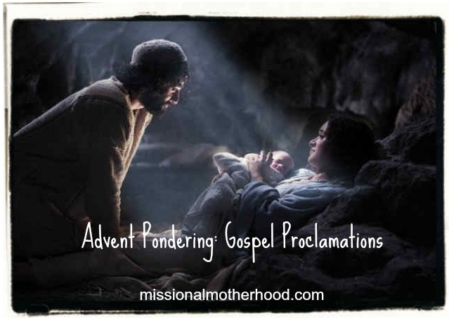 Advent Pondering Gospel Proclamations
