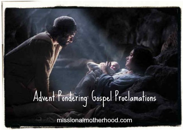 Advent Pondering Gospel Proclamations