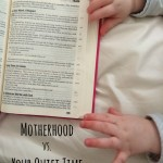 Motherhood vs. Your Quiet Time