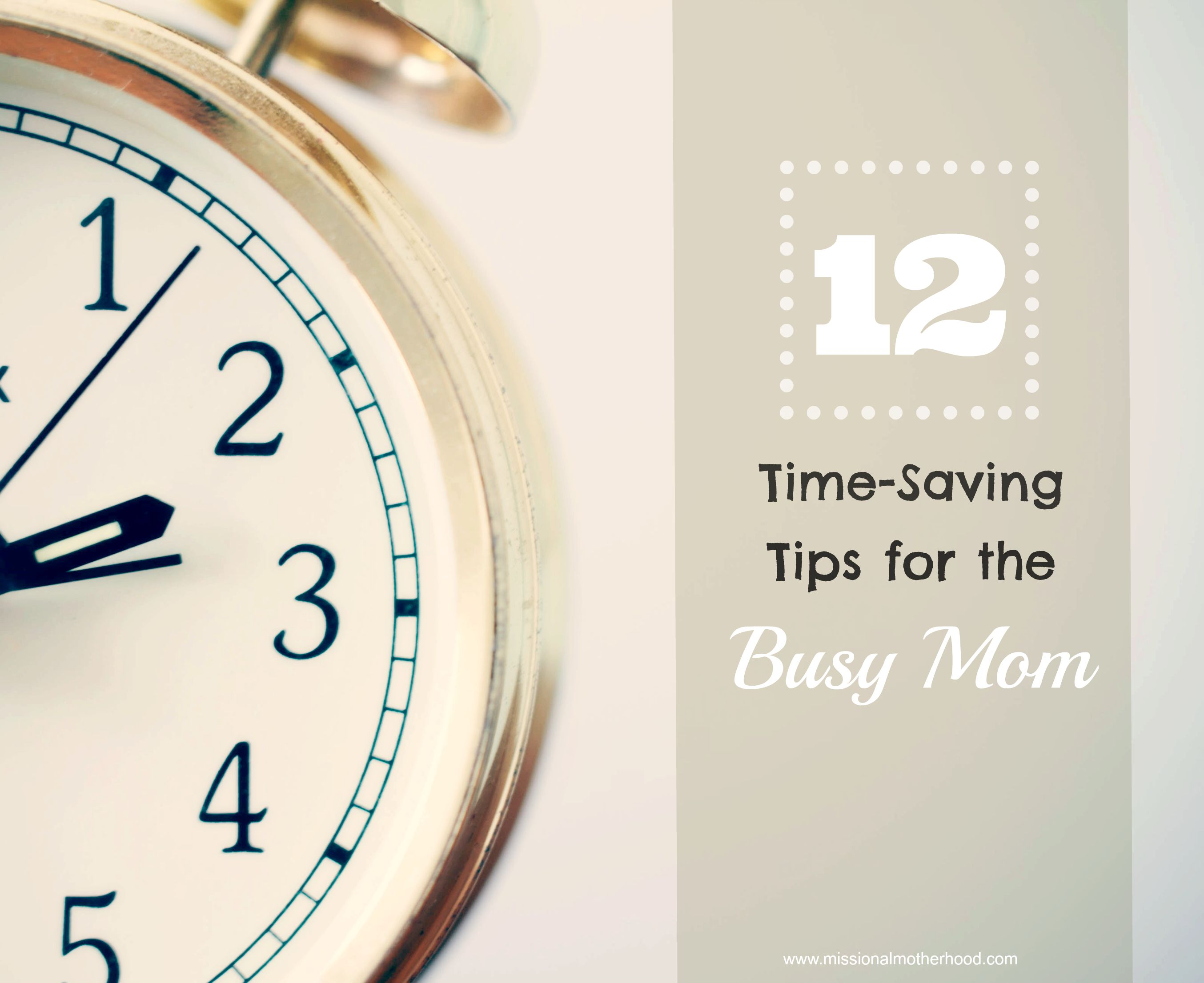 12 Time-Saving Tips for Busy Moms