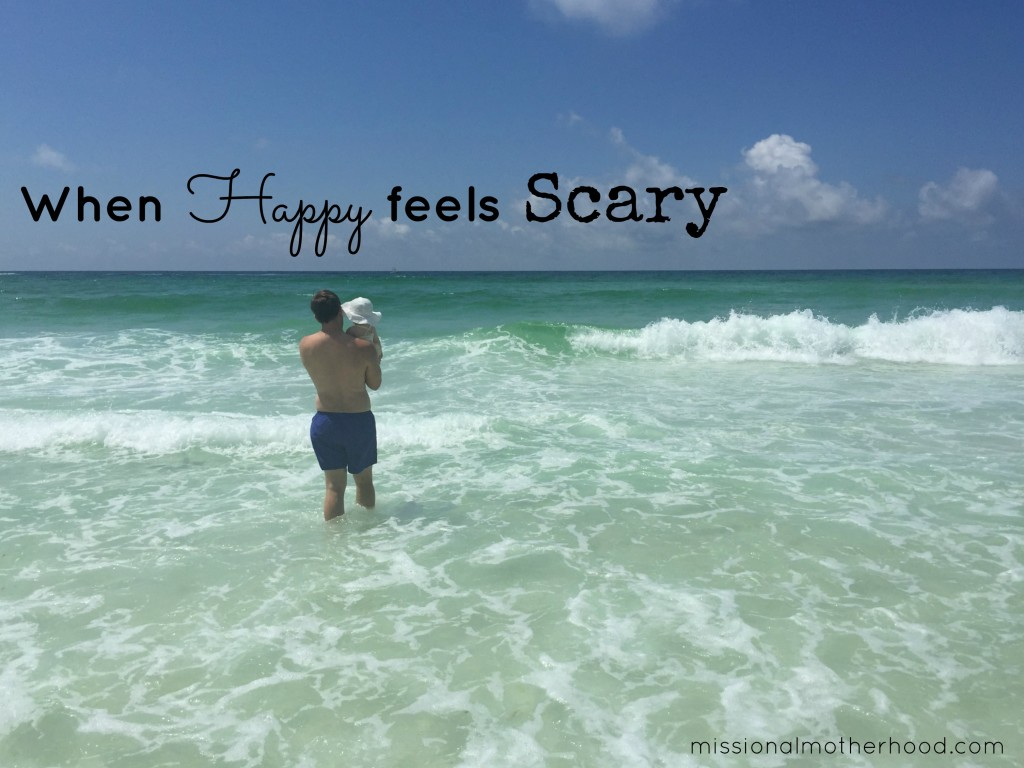 when happy feels scary