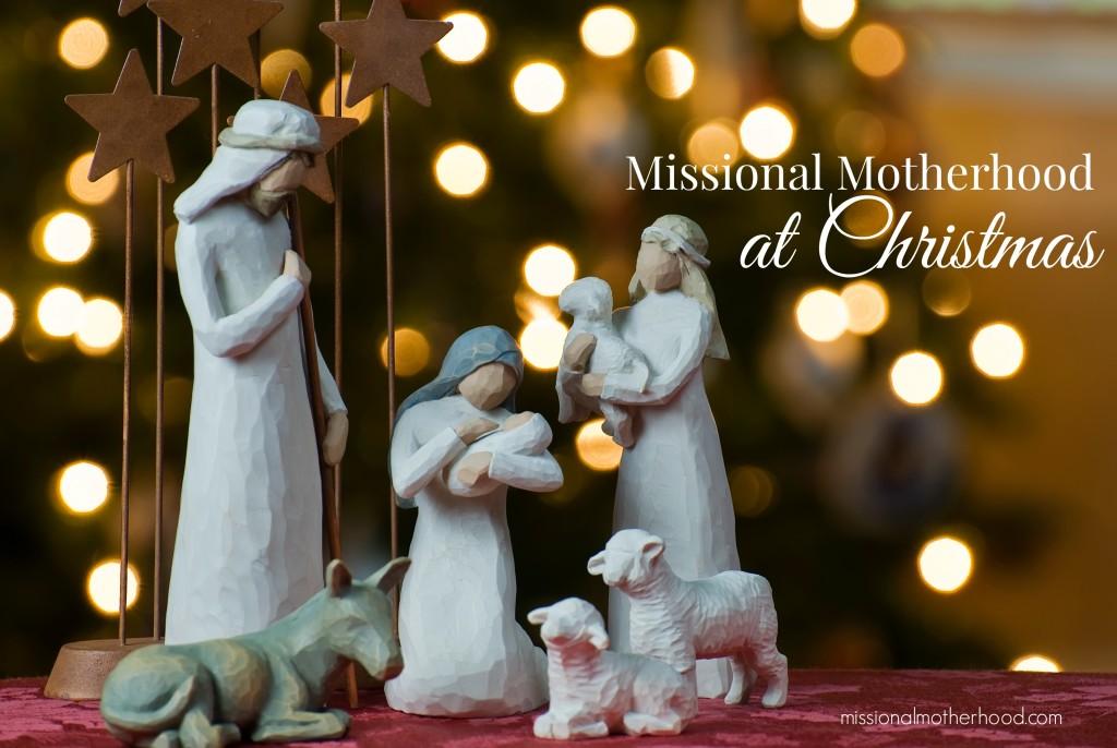 missional motherhood at Christmas