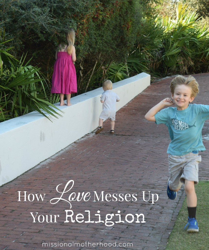 how love messes up your religion