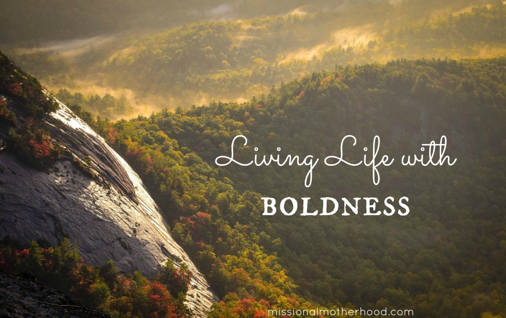 Living Life with Boldness