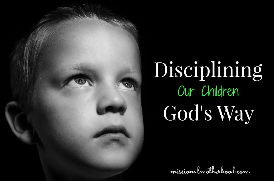 Disciplining Our Children God's Way