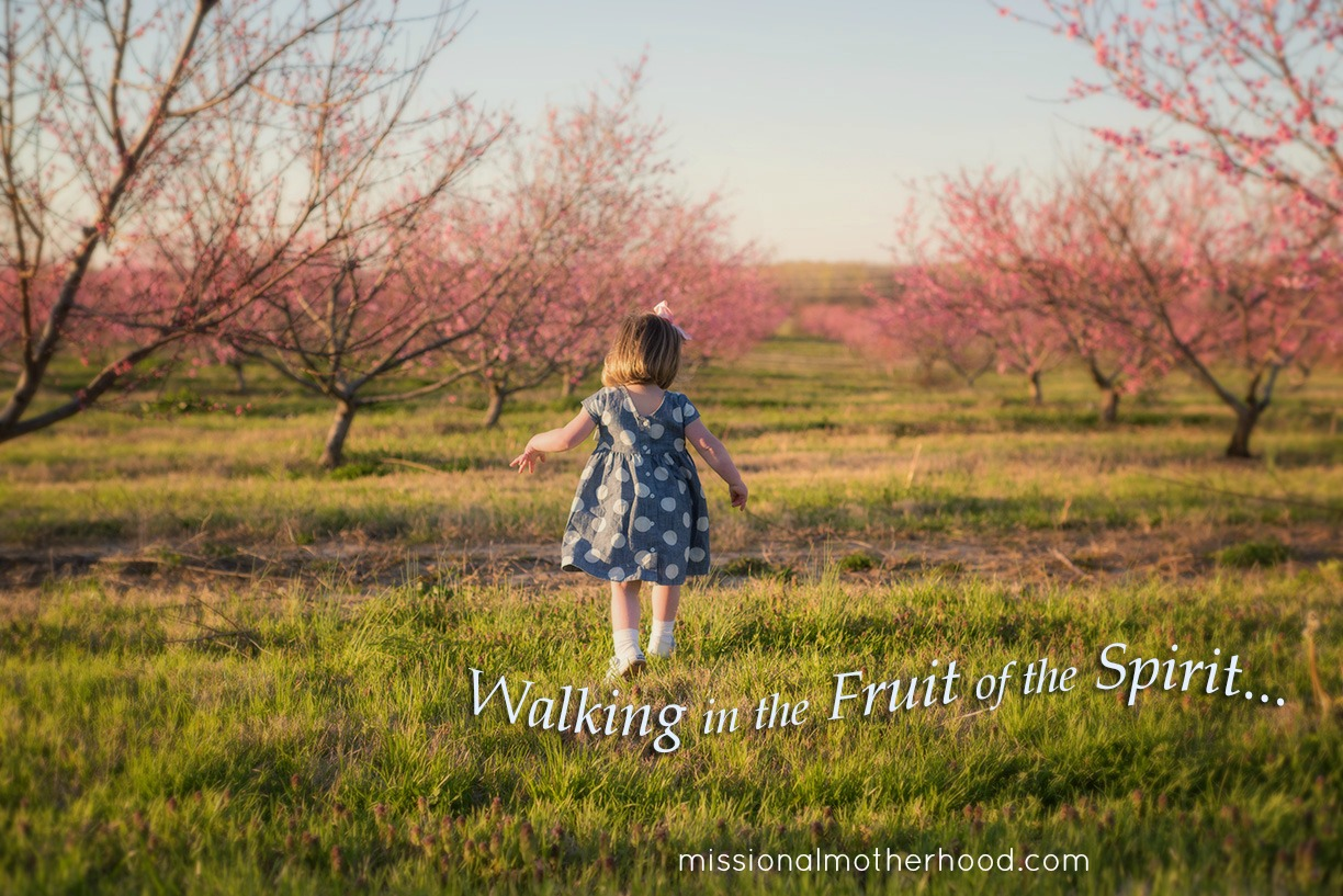 walking in the fruit of the spirit