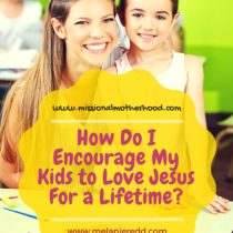Is there a secret to raising children who will love and follow after Jesus for a lifetime? No. But there are some steps we can take to encourage them to fall in love with and stay in love with the Lord for the rest of their lives. Why not stop by and read about these inspirational ideas?