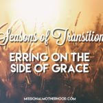 Seasons of Transition: Erring on the Side of Grace