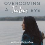 Overcoming a Jealous Eye