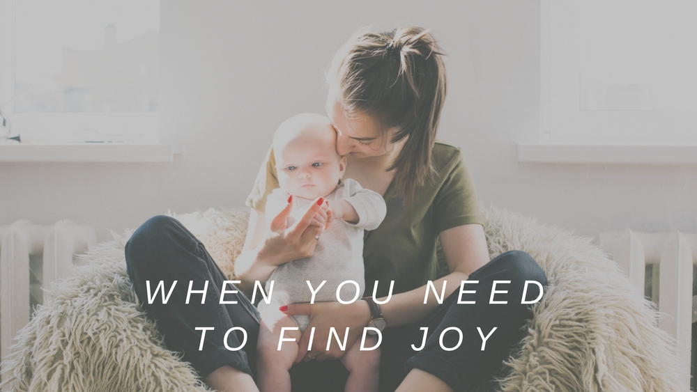 When You Need to Find Joy