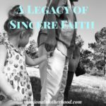 A Legacy of Sincere Faith