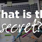 What is the Secret?