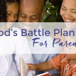 God's Battle Plan For Parents
