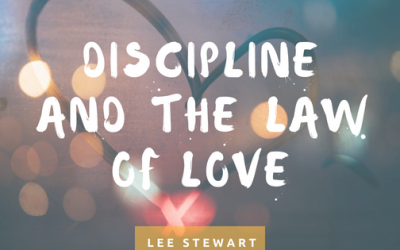 Discipline and the Law of Love