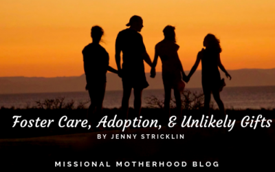 Foster Care, Adoption, & Unlikely Gifts