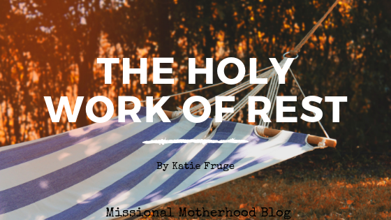 The Holy Work of Rest