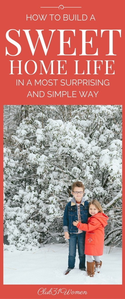 Club31Women.com_How-to-Build-A-Sweet-Home-Life-In-A-Most-Surprising-and-Simple-Way