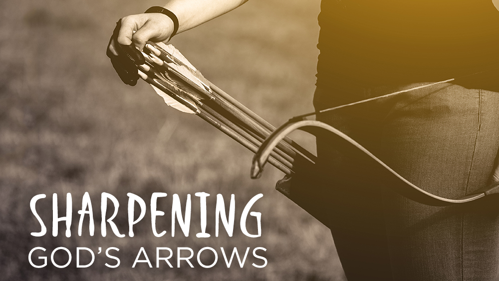 Sharpening God's Arrows