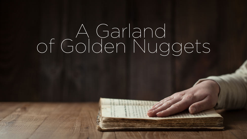 A Garland of Golden Nuggets