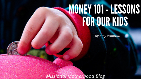 Money 101 – Lessons For Our Kids