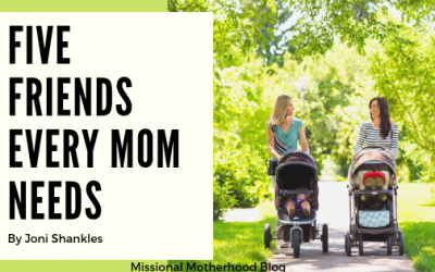 Five Friends Every Mom Needs