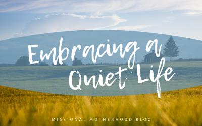Embracing a Quiet Life